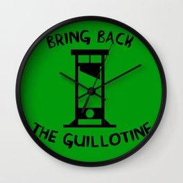Bring Back The Guillotine Wall Clock