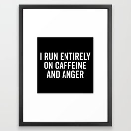 Caffeine And Anger Funny Quote Framed Art Print