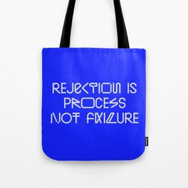 Rejection is process not failure— Tote Bag