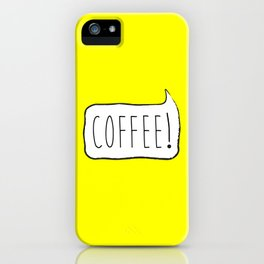 COFFEE! iPhone Case