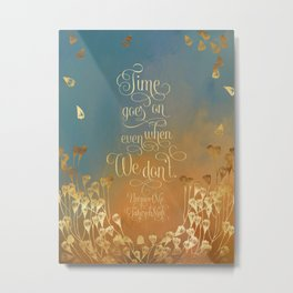 Time goes on even when we don't. Unravel Me Metal Print