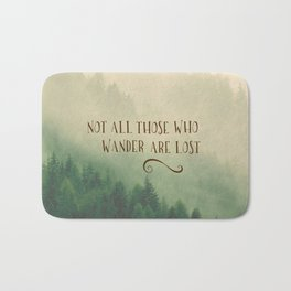 Not all those who Wander Bath Mat