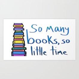 so many books, so little time Art Print