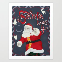 Santa loves you Art Print