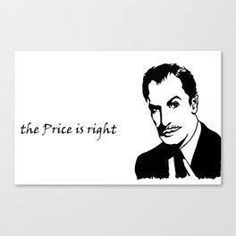 the Price is Right. Canvas Print