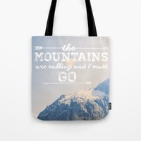 the mountains are calling Tote Bags featuring The Mountains are Calling by Alisha KP