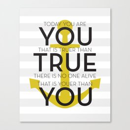 Youer Than You Canvas Print