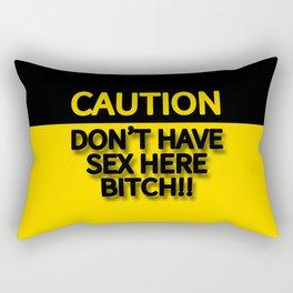 DON'T HAVE SEX HERE BITCH!! CAUTION SIGN Rectangular Pillow