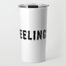 Too Many Feelings Travel Mug