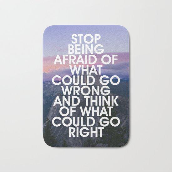 Stop Being Afraid Motivational Quote Bath Mat