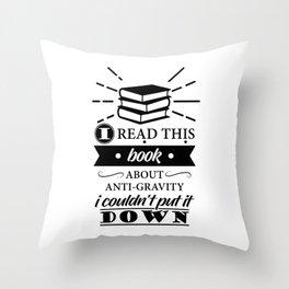 Funny Science Pun Joke Anti Gravity Researcher Scientist Throw Pillow