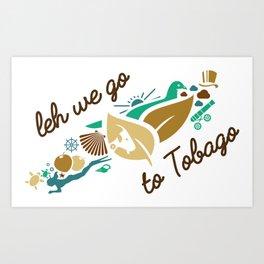 Leh We Go To Tobago Art Print