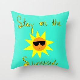 Stay on the Sunnyside Throw Pillow