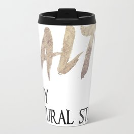 Salty is my natural state. Travel Mug