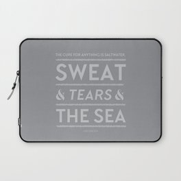 The Cure for Anything Is Saltwater Laptop Sleeve
