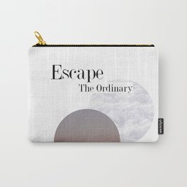 Escape The Ordinary Carry-All Pouch