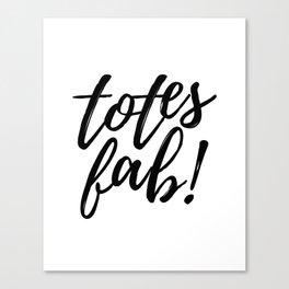 Totes Fab! Canvas Print