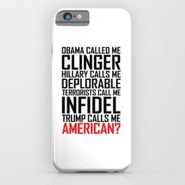 TRUMP CALLS ME AMERICAN iPhone Case