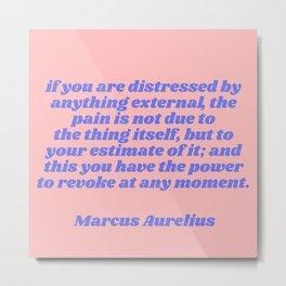 revoke at any moment - aurelius quote Metal Print