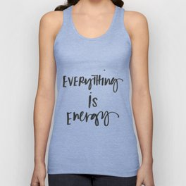 Everything Is Energy Unisex Tank Top