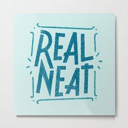 REAL NEAT, Part 2 Metal Print