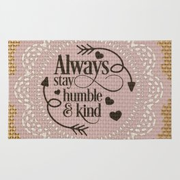 Always stay humble and kind Rug