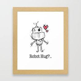 Little Robot Hug Anyone? Framed Art Print