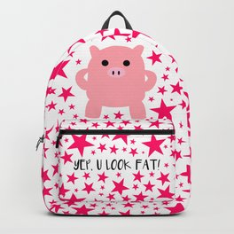 Yep, U Look Fat! Backpack