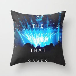 Swim for the music that saves you Throw Pillow