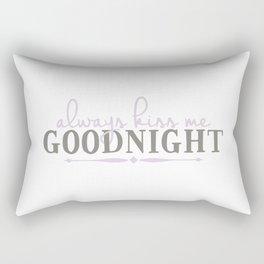 Always Kiss Me Goodnight Rectangular Pillow