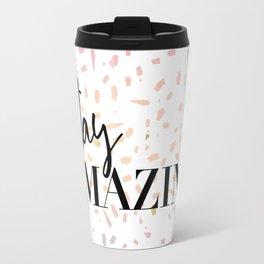 Stay : Amazing 1 Travel Mug