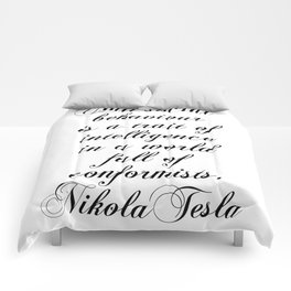Antisocial behaviour is a trait of intelligence in a world full of conformists - Nikola Tesla Comforters