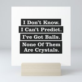 Can't Predict. I've Got Balls None of Them Are Crystals - Sebastian Vettel Mini Art Print