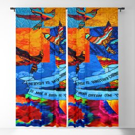 Everyday is another chance to make your dreams come true Blackout Curtain