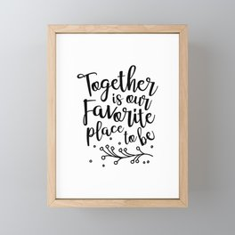 Together Is Our Favorite Place To Be Wedding Quote Art  Framed Mini Art Print