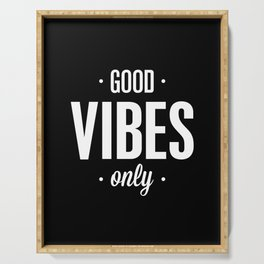 Good Vibes Only Black and White Typography Print Office Decor Wake Up Bedroom Poster Serving Tray
