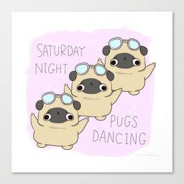 "PUG ""SATURDAY NIGHT PUGS DANCING"" Canvas Print"