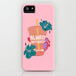 ALWAYS CAFFEINATED iPhone Case