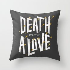 Death from a love Throw Pillow