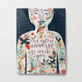 The entire universe is inside you Metal Print