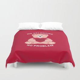 No valentine No problem Duvet Cover