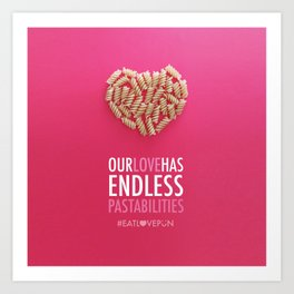 Our Love Has Endless Pastabilities Art Print