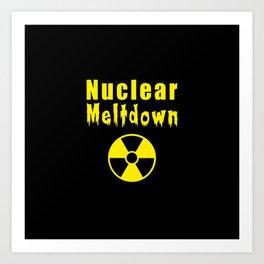 nuclear meltdown Art Print
