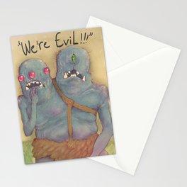 WE'RE EVIL!!! Stationery Cards