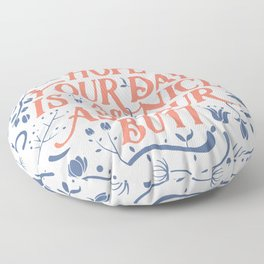 Hope Your Day Is As Nice As Your Butt (White Version) Floor Pillow