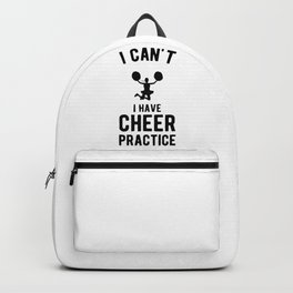 I Can't I Have Cheer Practice Funny Cheerleader Backpack