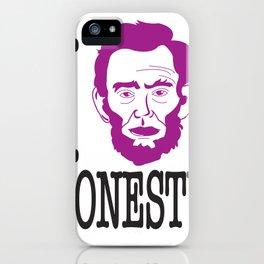 I __ Honesty iPhone Case
