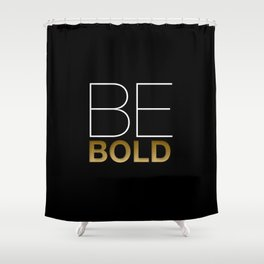 Be Bold Shower Curtain