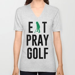 Eat Pray Golf Golfers Dream Golfing Green Unisex V-Neck