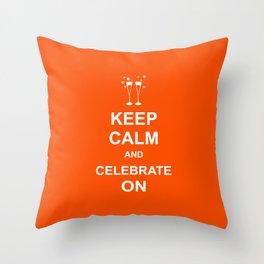 Keep Calm & Celebrate On Throw Pillow